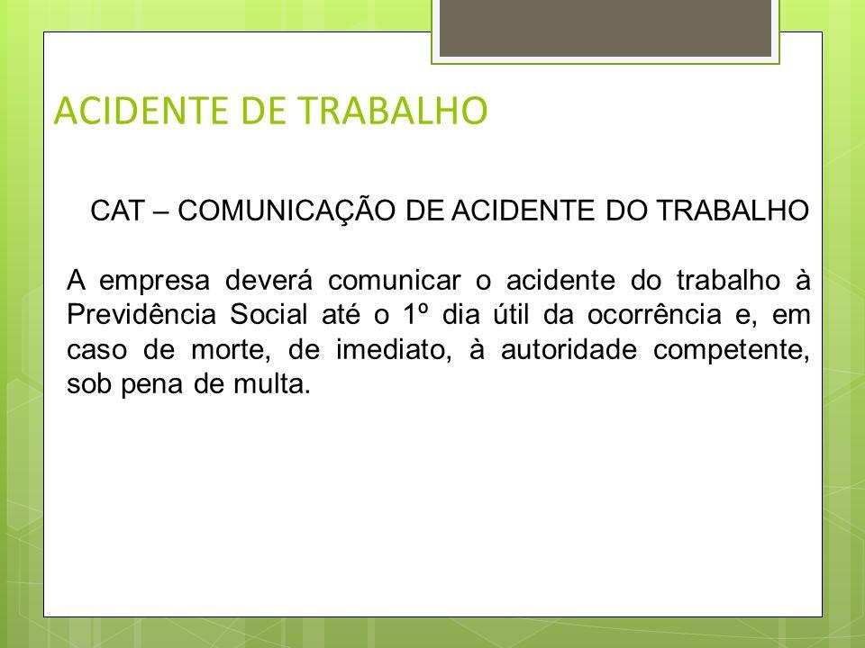 ACIDENTE DE TRABALHO CAT – COMUNICAÇÃO DE ACIDENTE DO TRABALHO