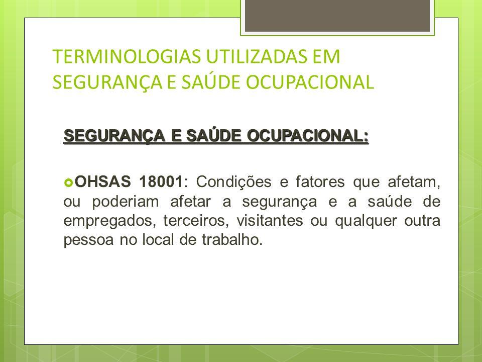 TERMINOLOGIAS UTILIZADAS EM SEGURANÇA E SAÚDE OCUPACIONAL