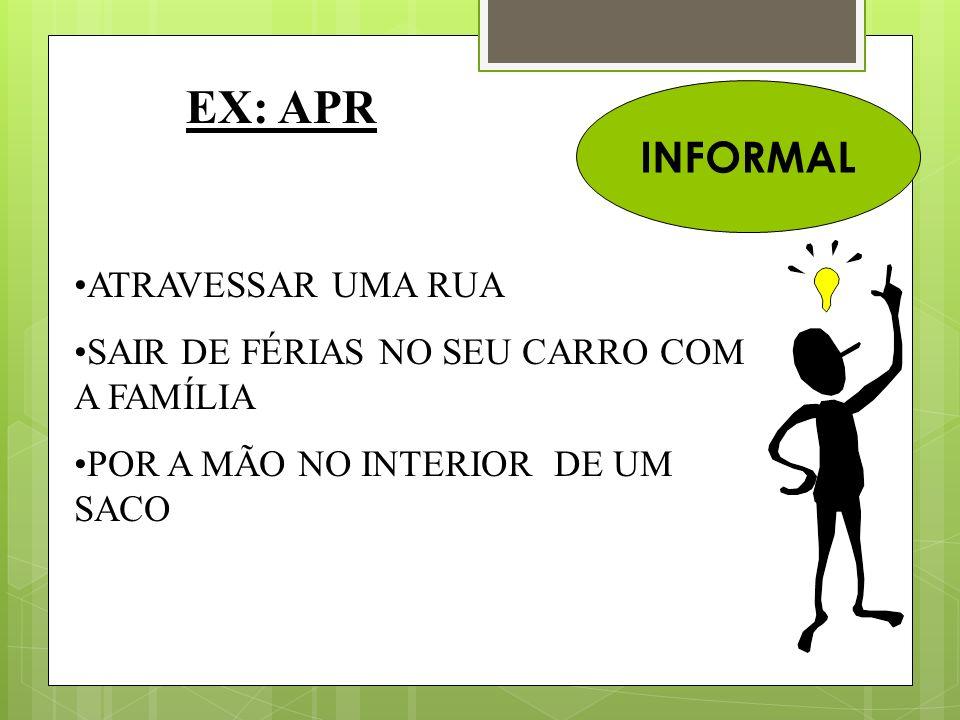 EX: APR INFORMAL ATRAVESSAR UMA RUA