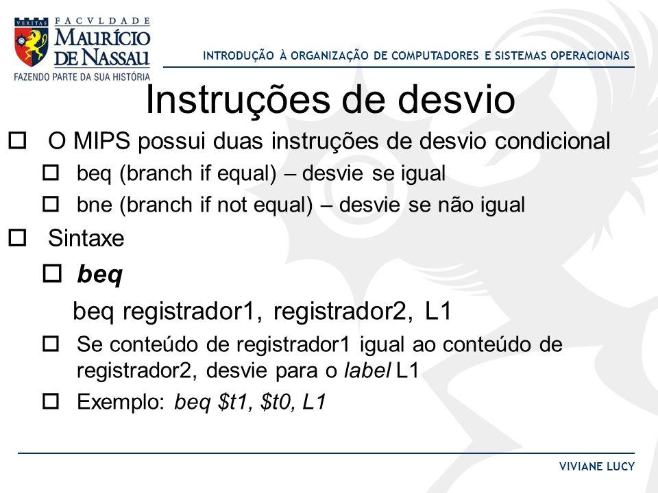 Instruções de desvio beq beq registrador1, registrador2, L1