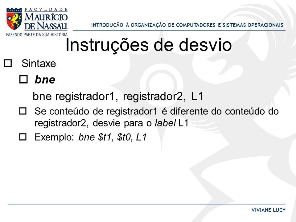 Instruções de desvio bne bne registrador1, registrador2, L1 Sintaxe