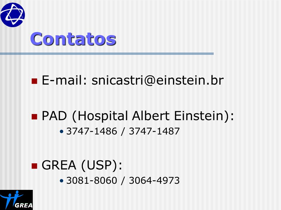 Contatos E-mail: snicastri@einstein.br PAD (Hospital Albert Einstein):