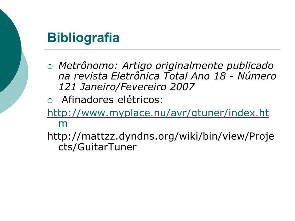 Bibliografia Metrônomo: Artigo originalmente publicado na revista Eletrônica Total Ano 18 - Número 121 Janeiro/Fevereiro 2007.