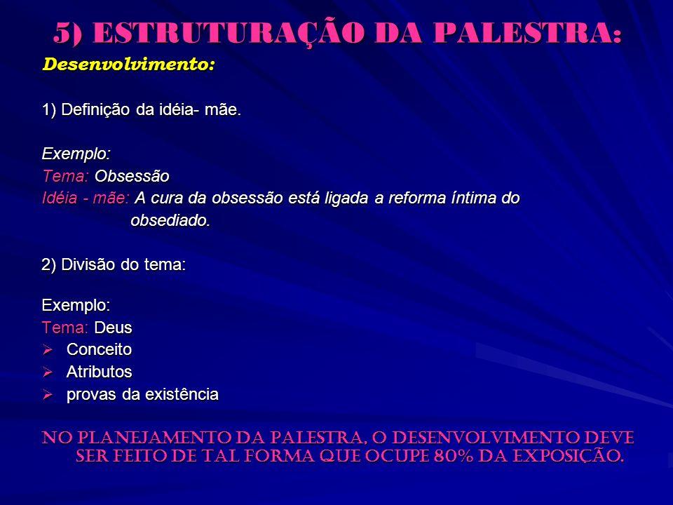 5) ESTRUTURAÇÃO DA PALESTRA:
