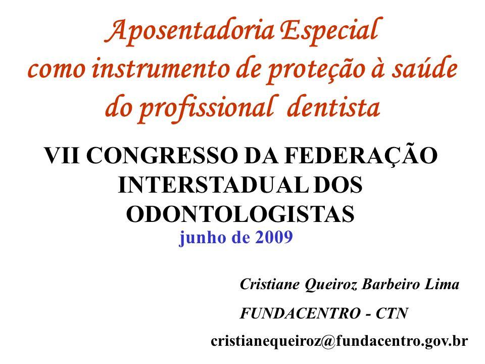 VII CONGRESSO DA FEDERAÇÃO INTERSTADUAL DOS ODONTOLOGISTAS