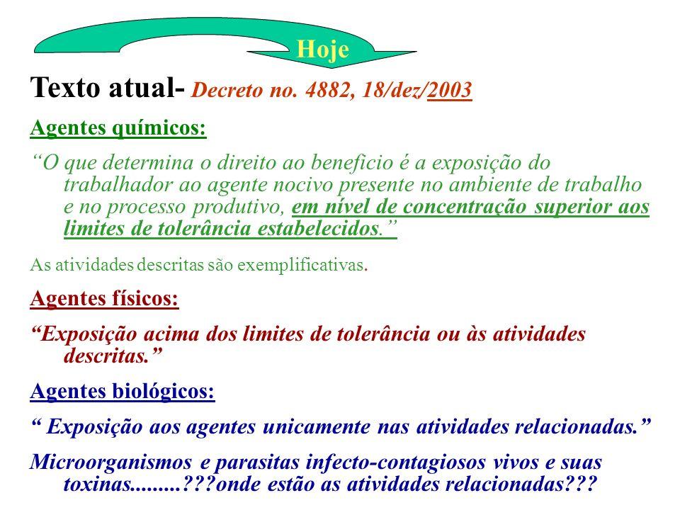 Texto atual- Decreto no. 4882, 18/dez/2003