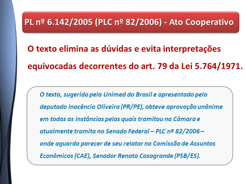 PL nº 6.142/2005 (PLC nº 82/2006) - Ato Cooperativo