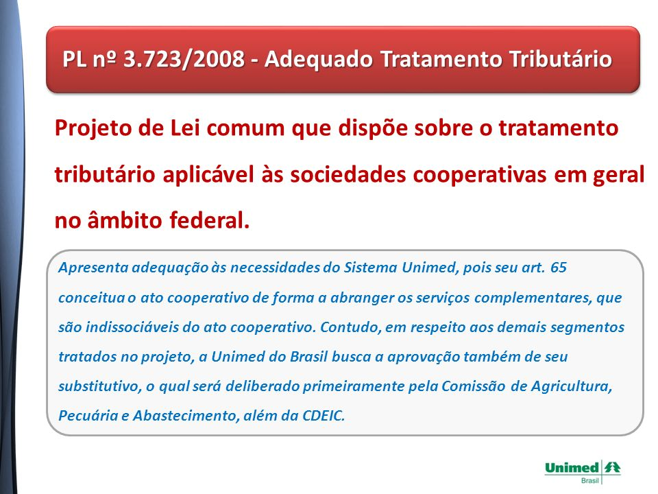PL nº 3.723/2008 - Adequado Tratamento Tributário