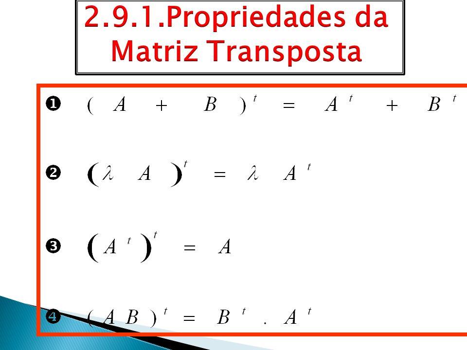 2.9.1.Propriedades da Matriz Transposta