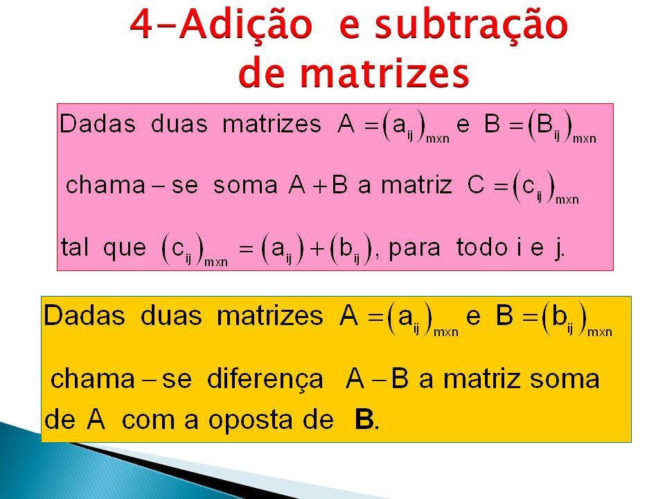4-Adição e subtração de matrizes