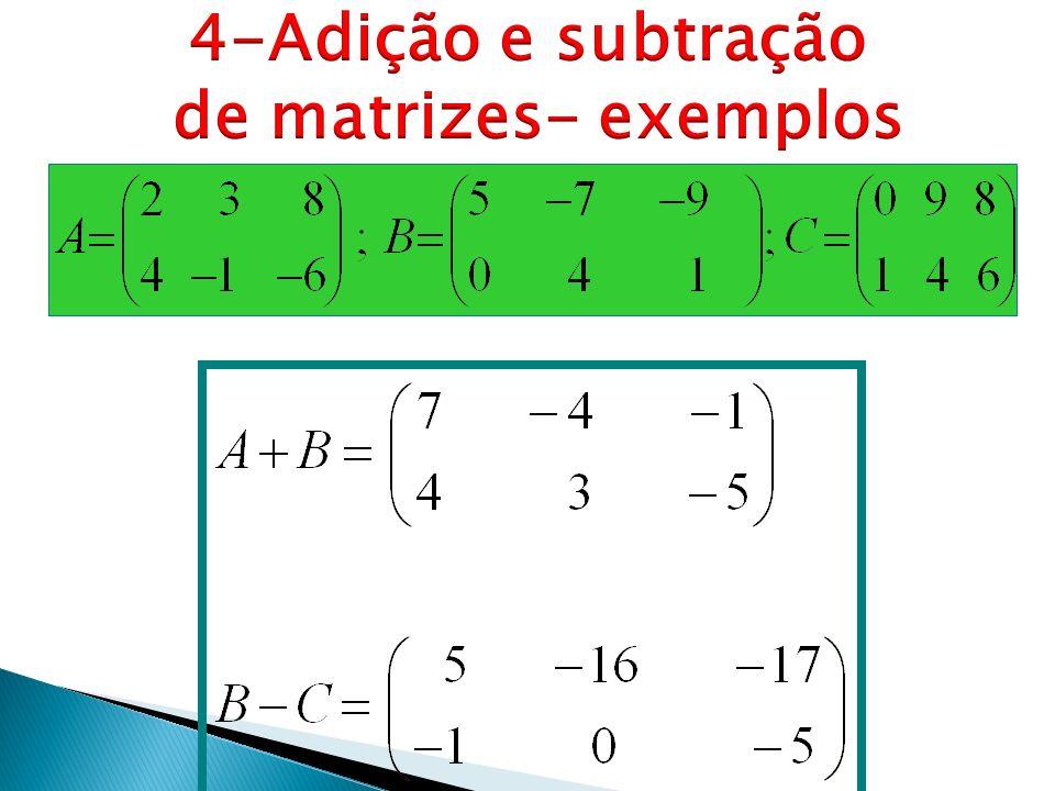 4-Adição e subtração de matrizes- exemplos