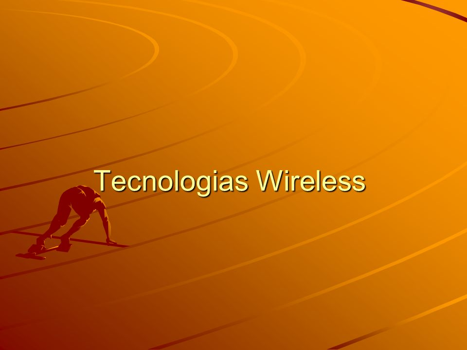 Tecnologias Wireless