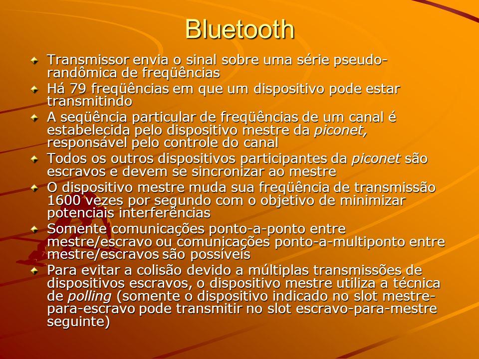 Bluetooth Transmissor envia o sinal sobre uma série pseudo-randômica de freqüências. Há 79 freqüências em que um dispositivo pode estar transmitindo.