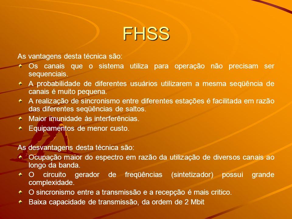 FHSS As vantagens desta técnica são: