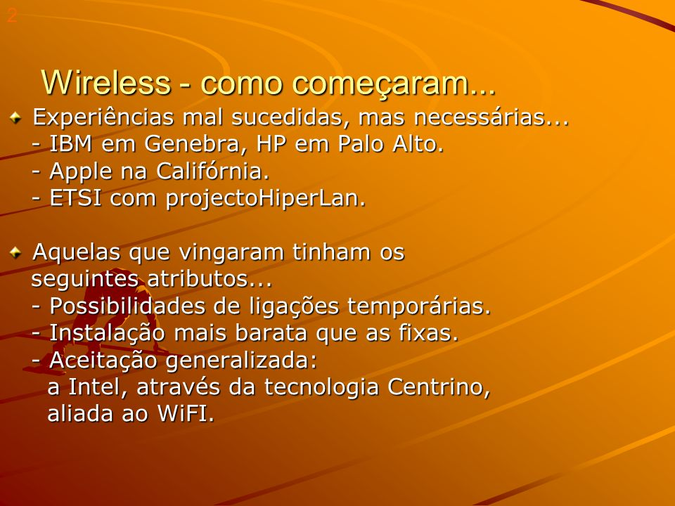 Wireless - como começaram...