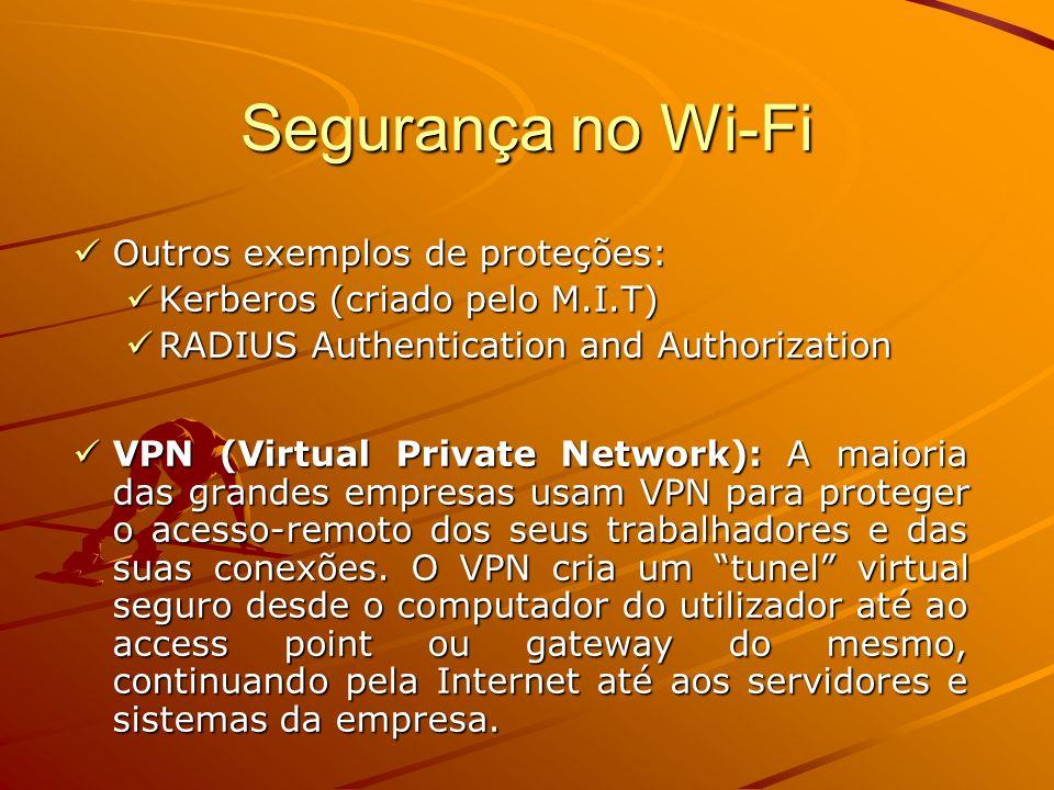 Segurança no Wi-Fi Outros exemplos de proteções: