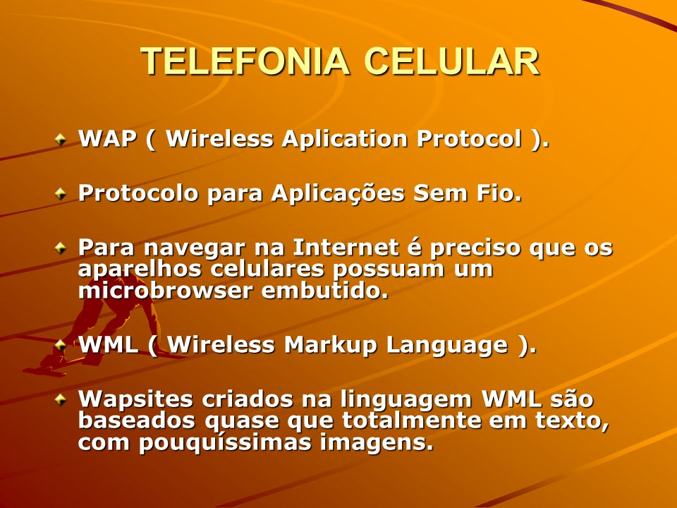 TELEFONIA CELULAR WAP ( Wireless Aplication Protocol ).