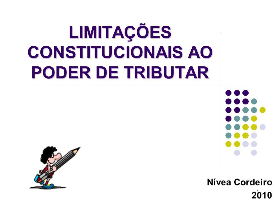 LIMITAÇÕES CONSTITUCIONAIS AO PODER DE TRIBUTAR