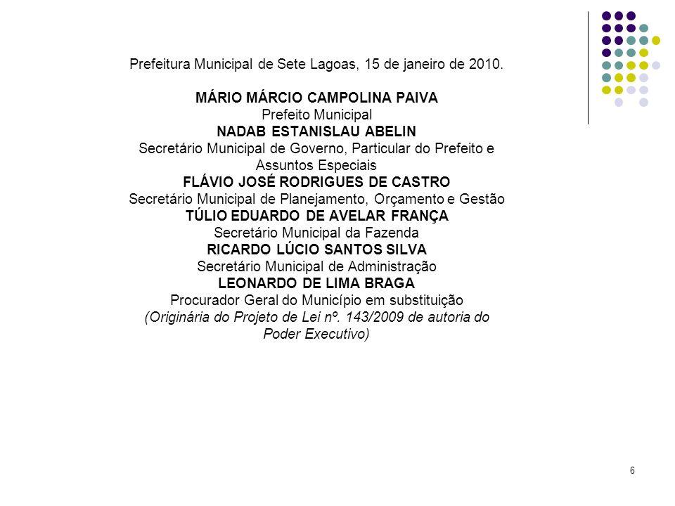 Prefeitura Municipal de Sete Lagoas, 15 de janeiro de 2010.