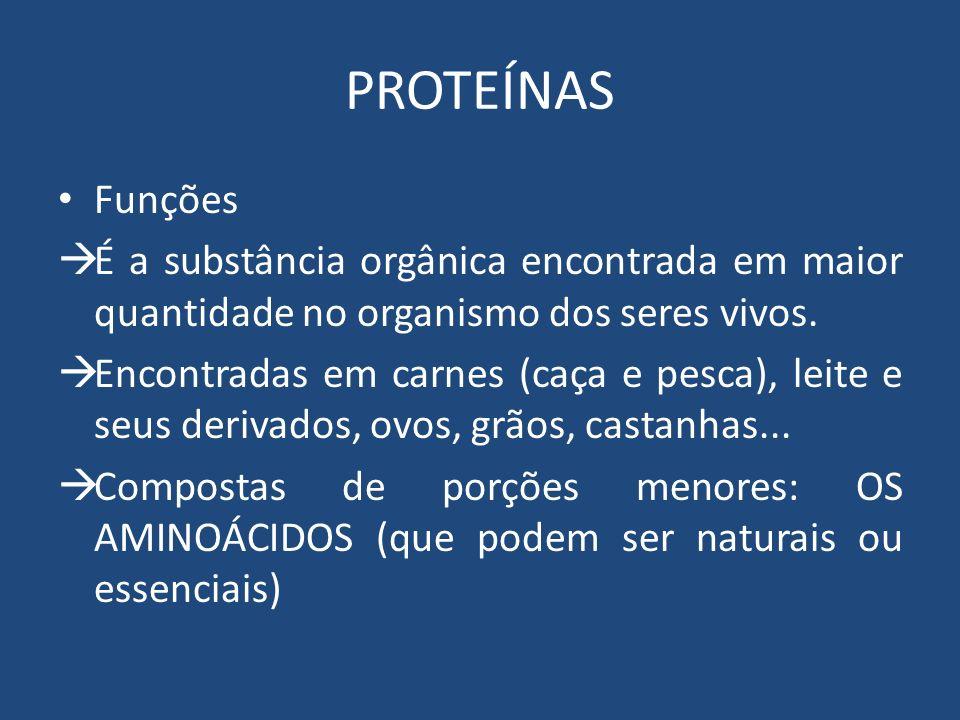 PROTEÍNAS Funções. É a substância orgânica encontrada em maior quantidade no organismo dos seres vivos.