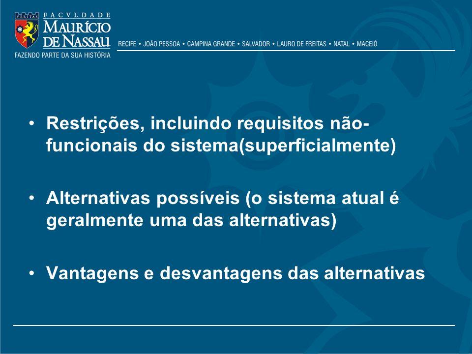 Restrições, incluindo requisitos não-funcionais do sistema(superficialmente)