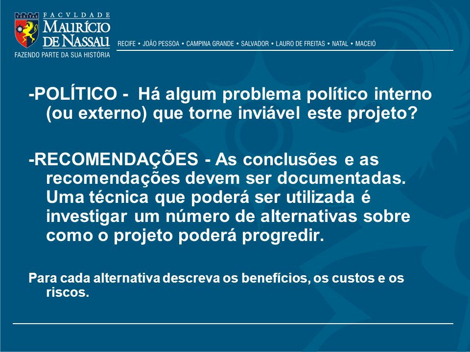 -POLÍTICO - Há algum problema político interno (ou externo) que torne inviável este projeto