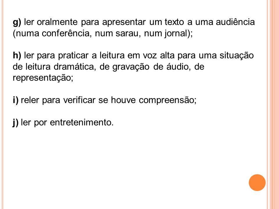 g) ler oralmente para apresentar um texto a uma audiência (numa conferência, num sarau, num jornal);