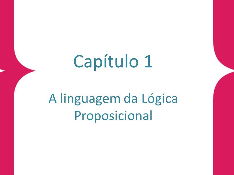 Capítulo 1 A linguagem da Lógica Proposicional
