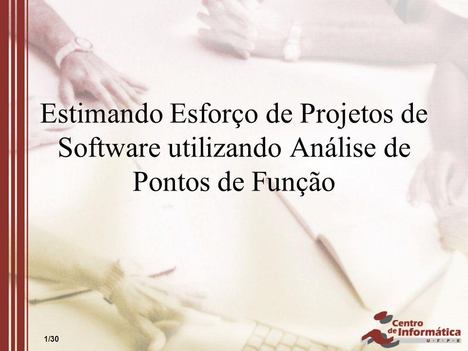Estimando Esforço de Projetos de Software utilizando Análise de Pontos de Função