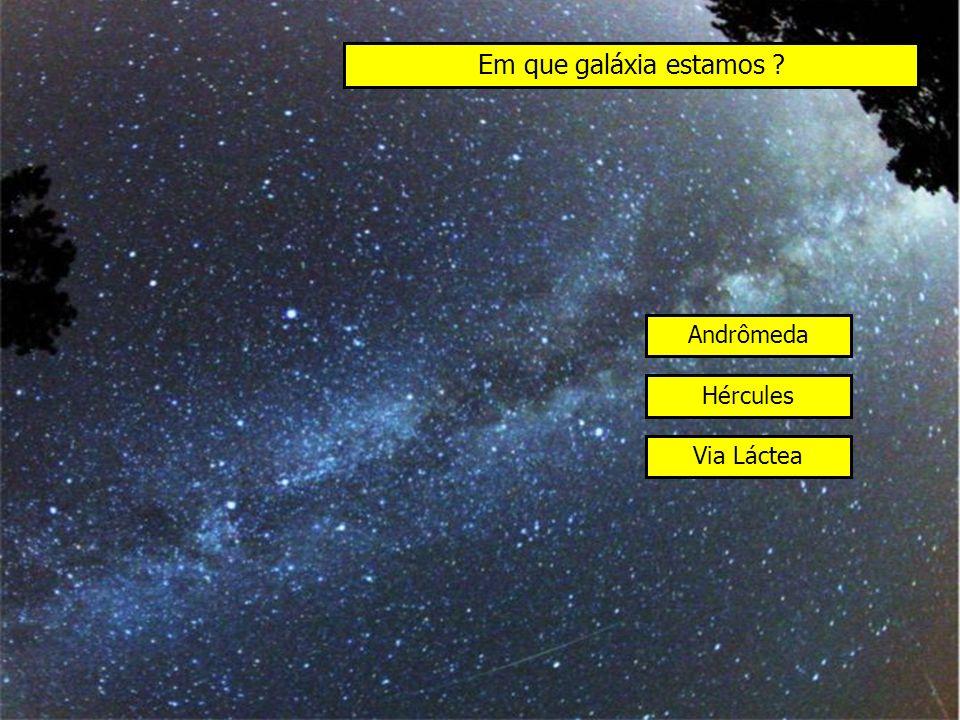 Em que galáxia estamos Andrômeda Hércules Via Láctea