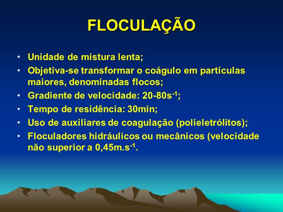 FLOCULAÇÃO Unidade de mistura lenta;