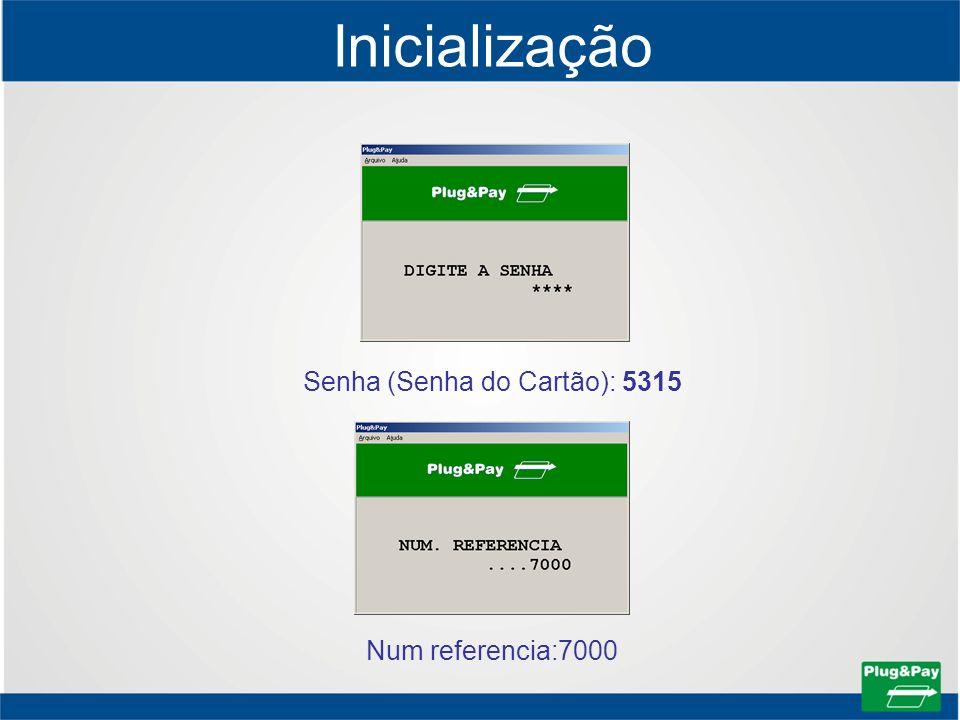 Senha (Senha do Cartão): 5315 Num referencia:7000