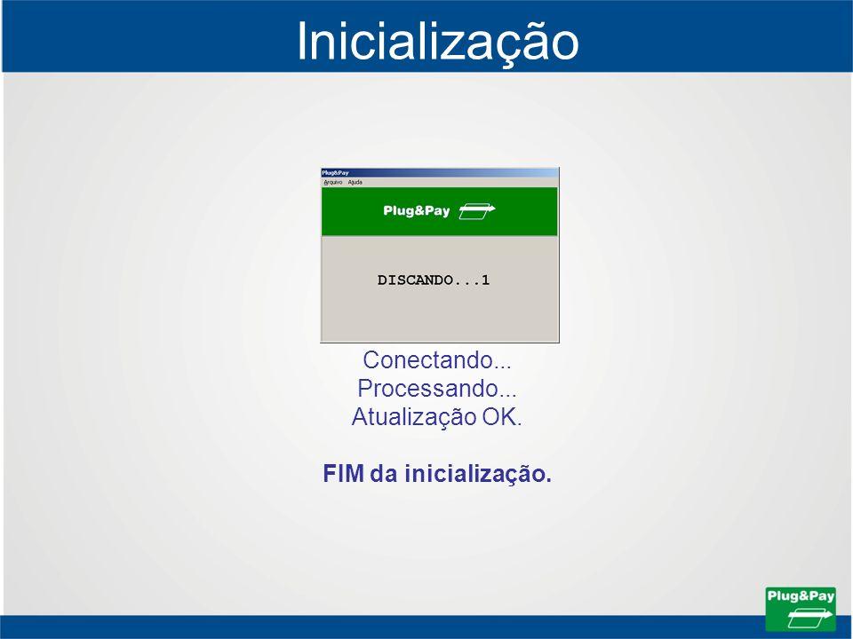 Conectando... Processando... Atualização OK. FIM da inicialização.
