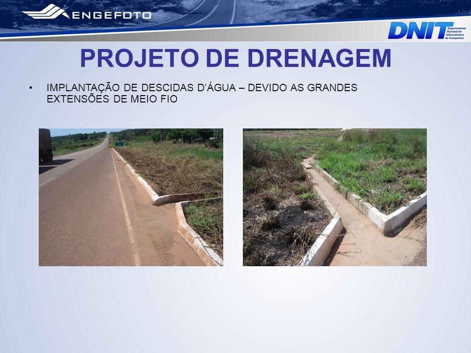 PROJETO DE DRENAGEM IMPLANTAÇÃO DE DESCIDAS D'ÁGUA – DEVIDO AS GRANDES EXTENSÕES DE MEIO FIO