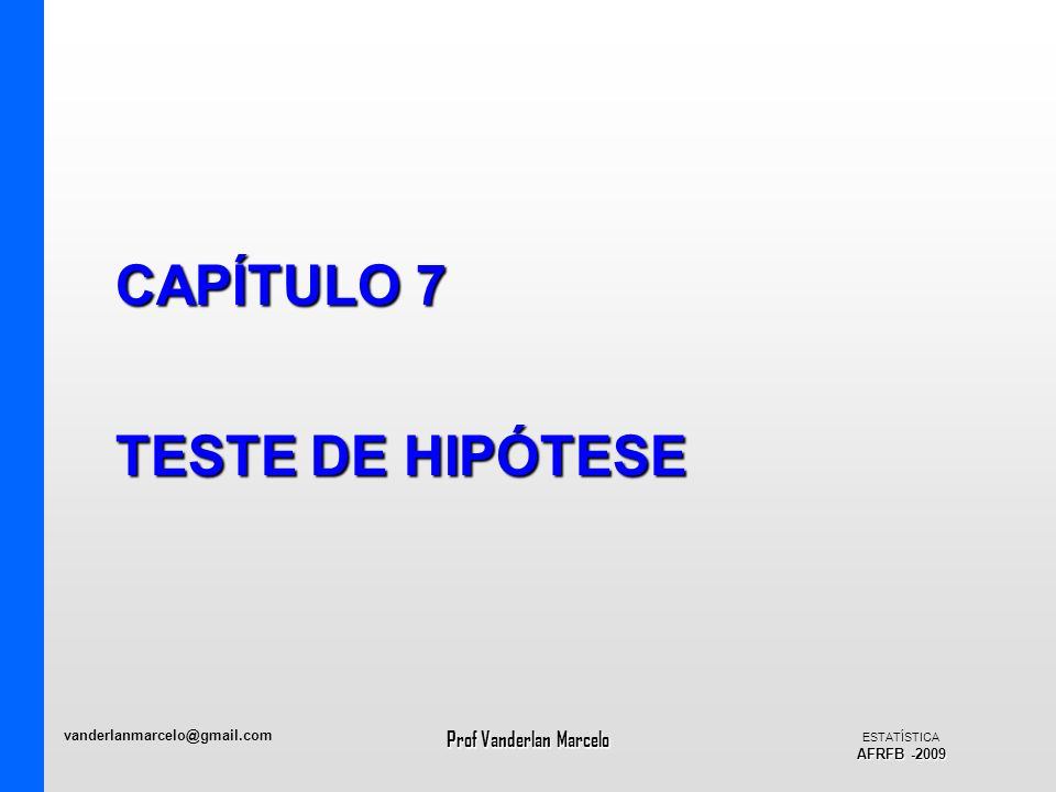 CAPÍTULO 7 TESTE DE HIPÓTESE
