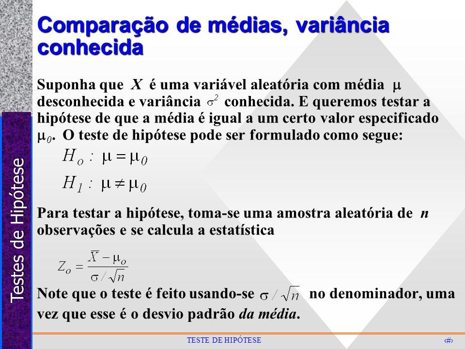 Comparação de médias, variância conhecida