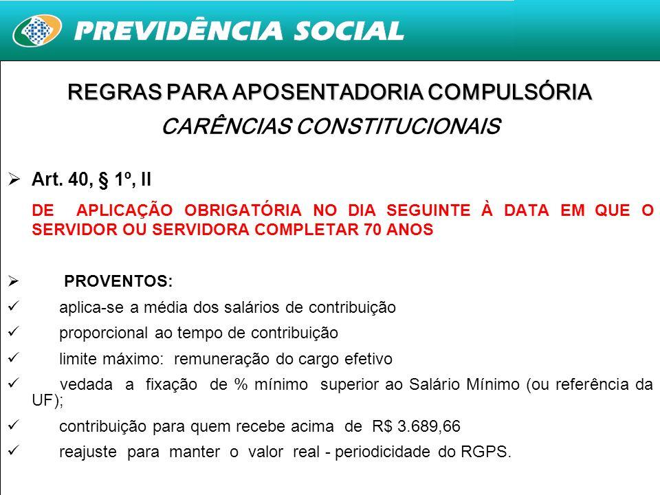 REGRAS PARA APOSENTADORIA COMPULSÓRIA CARÊNCIAS CONSTITUCIONAIS