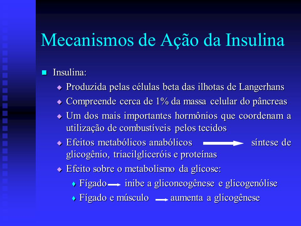 Mecanismos de Ação da Insulina