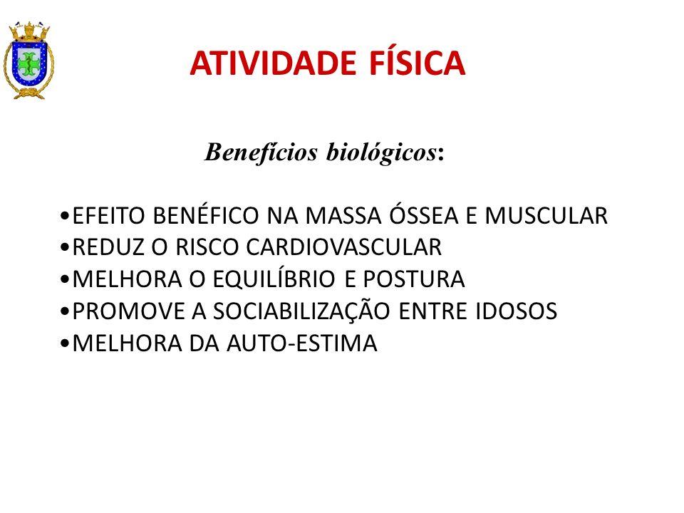 ATIVIDADE FÍSICA Benefícios biológicos: