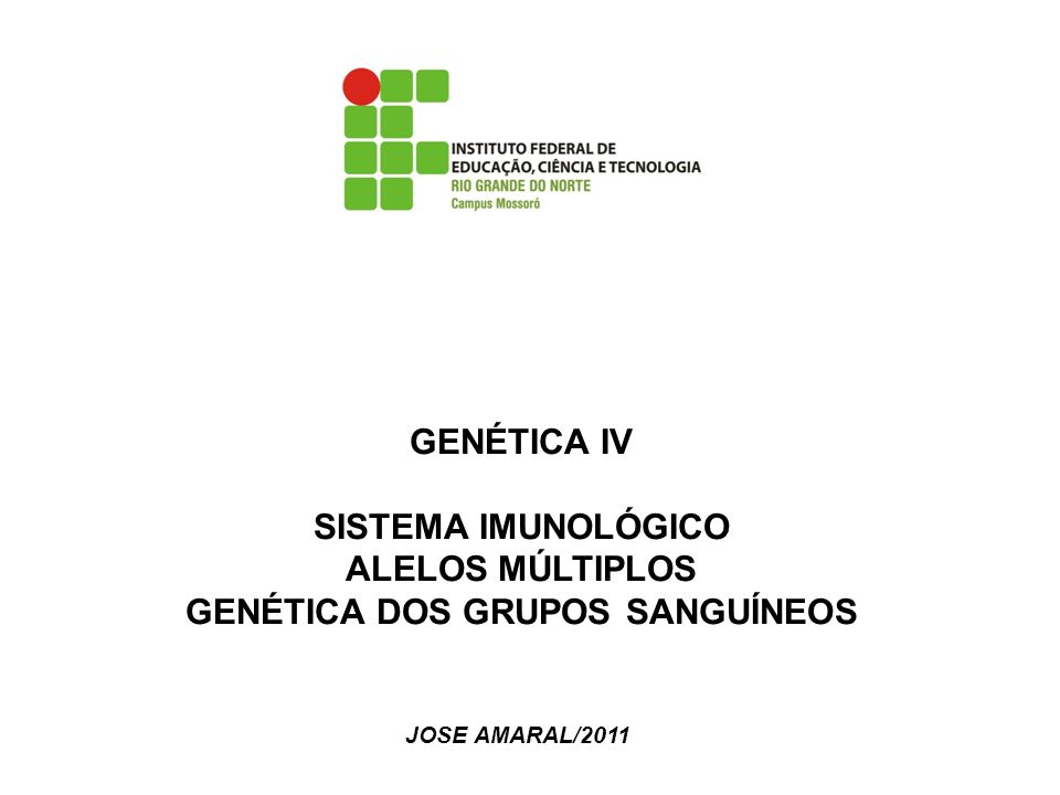 GENÉTICA DOS GRUPOS SANGUÍNEOS