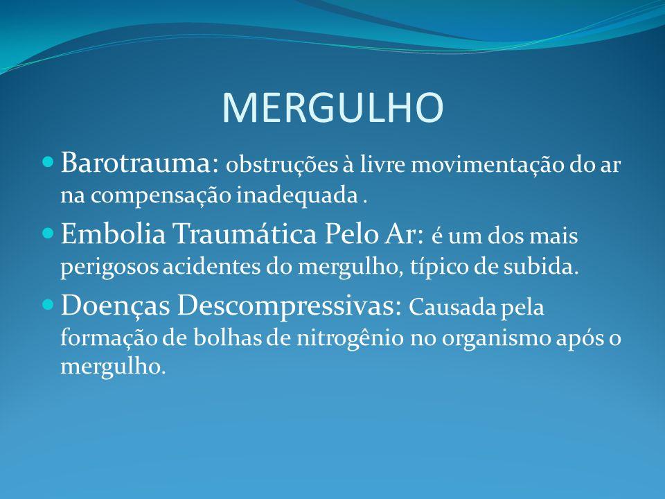 MERGULHO Barotrauma: obstruções à livre movimentação do ar na compensação inadequada .