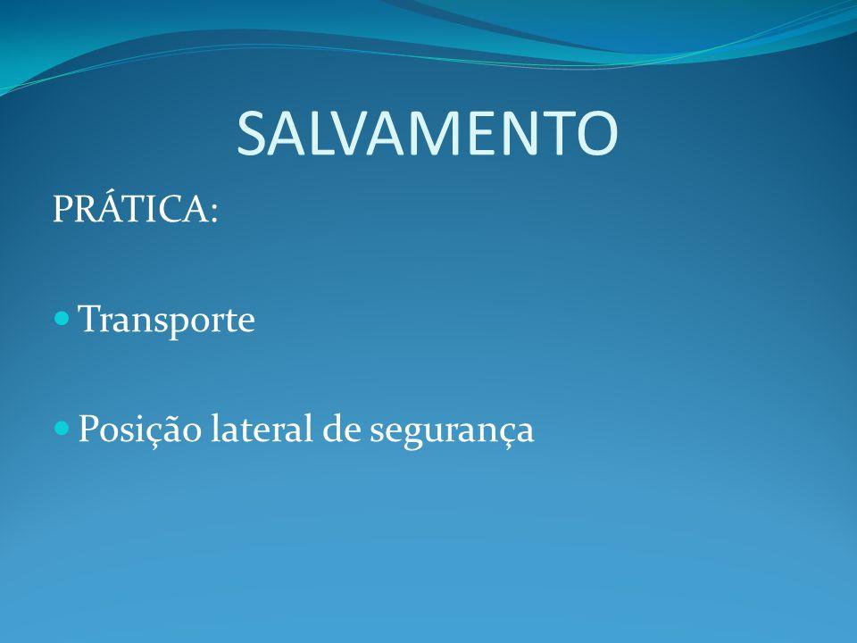 SALVAMENTO PRÁTICA: Transporte Posição lateral de segurança