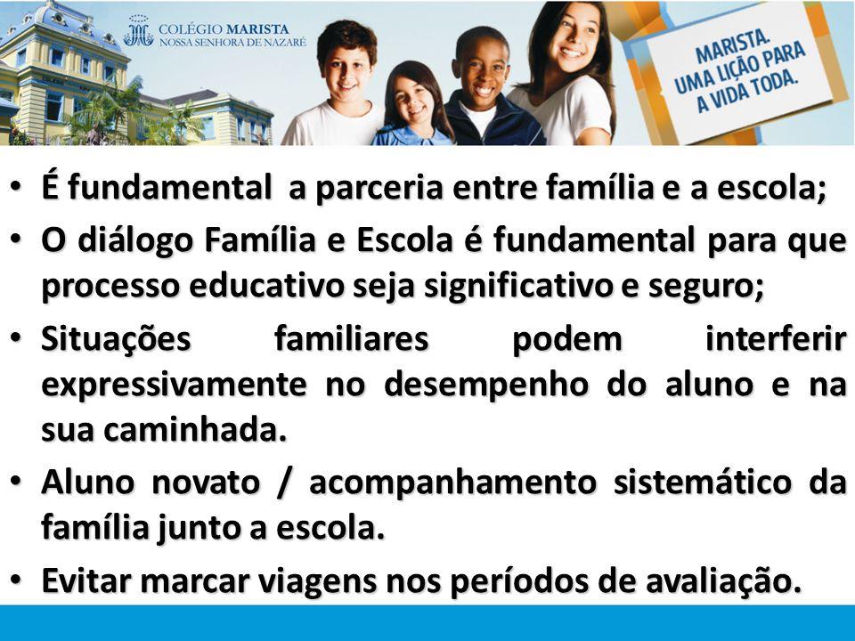 É fundamental a parceria entre família e a escola;