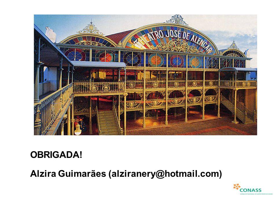 OBRIGADA! Alzira Guimarães (alziranery@hotmail.com)