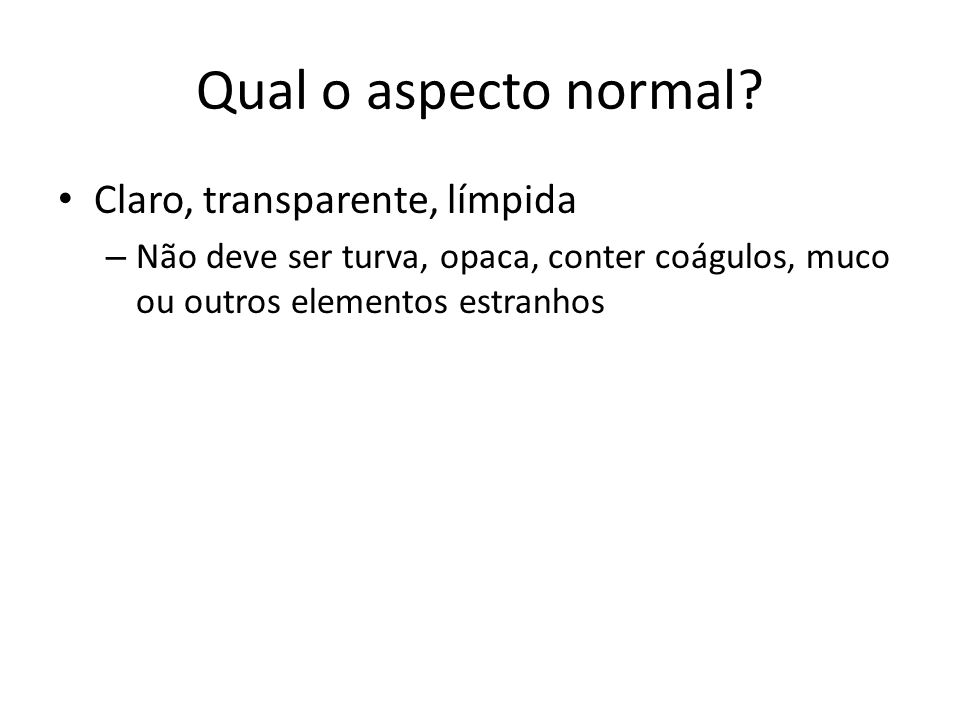 Qual o aspecto normal Claro, transparente, límpida