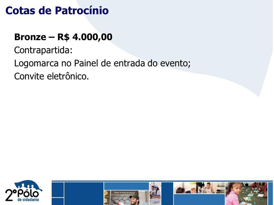 Cotas de Patrocínio Bronze – R$ 4.000,00 Contrapartida: