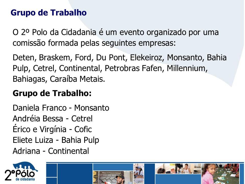 Grupo de Trabalho O 2º Polo da Cidadania é um evento organizado por uma. comissão formada pelas seguintes empresas: