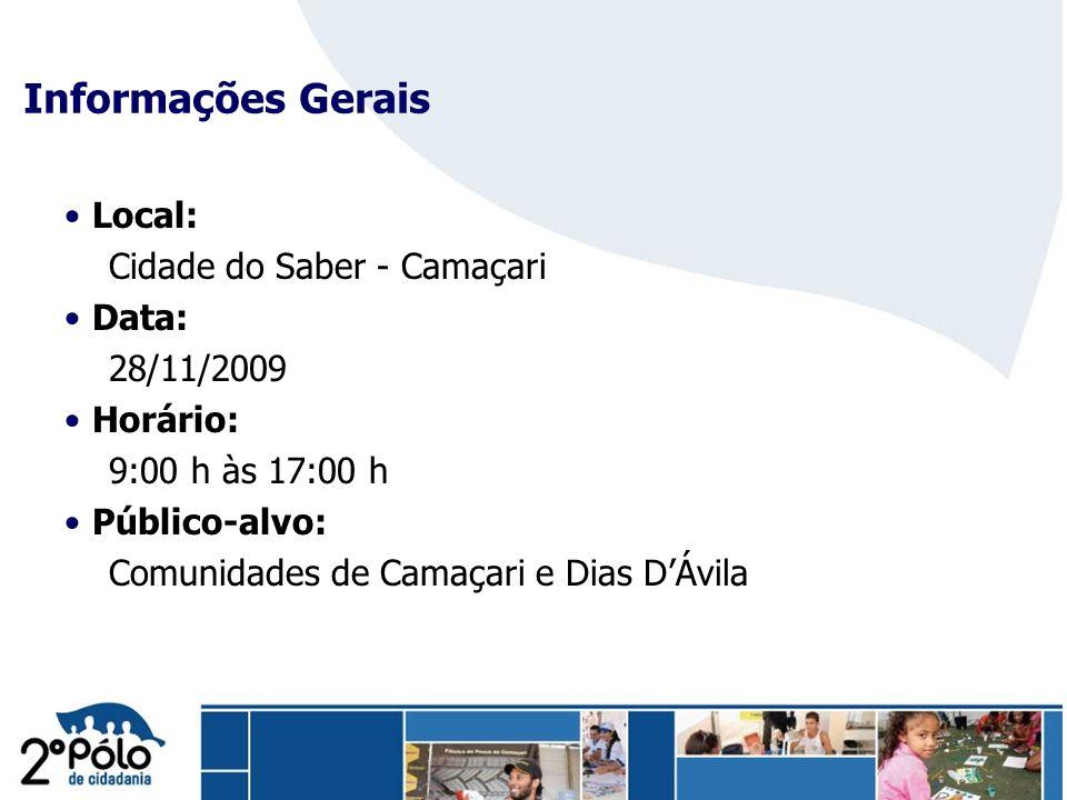 Informações Gerais Local: Cidade do Saber - Camaçari Data: 28/11/2009