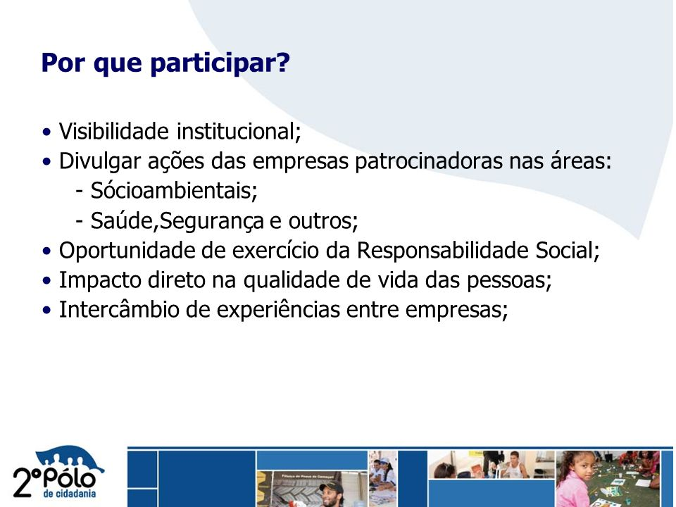 Por que participar Visibilidade institucional;