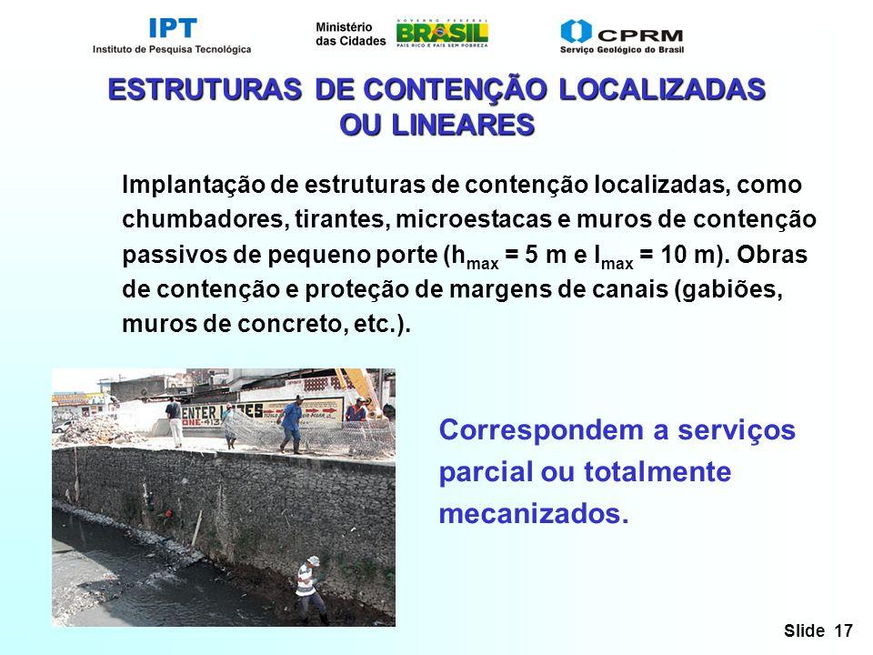 ESTRUTURAS DE CONTENÇÃO LOCALIZADAS OU LINEARES